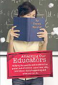 Attacking Our Educators: Bullying by parents and students has grown out of control. Learn ho...