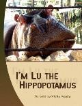 I'm Lu the Hippopotamus