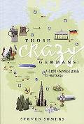 Those Crazy Germans!