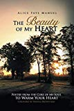 The Beauty of My Heart: Poetry from the Core of My Soul to Warm Your Heart