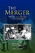 The Merger: M. D. s and D. O. s in California