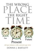 The Wrong Place the Right Time: Old age romance with a present age Twist