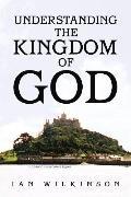 Understanding The Kingdom Of God