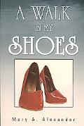 A Walk In My Shoes