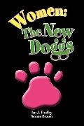 Women: The New Doggs