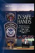 In Safe Hands: True Stories about the Men and Women of United States Customs and Border Prot...