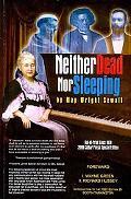 Neither Dead nor Sleeping