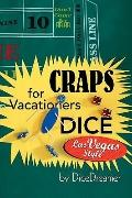 Craps For Vacationers Dice Las Vegas Style