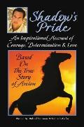 Shadow's Pride: An Inspirational Account of Courage, Determination, and Love