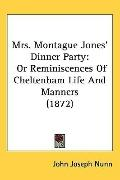 Mrs. Montague Jones Dinner Party: Or Reminiscences of Cheltenham Life and Manners (1872)