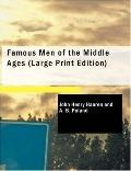 Famous Men Of The Middle Ages (Large Print Edition)
