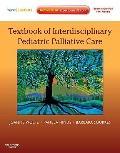 Textbook of Interdisciplinary Pediatric Palliative Care : Expert Consult Premium Edition: En...