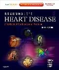 Braunwald's Heart Disease: A Textbook of Cardiovascular Medicine, Single Volume : Expert Con...