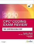 CPC Coding Exam Review 2010: The Certification Step (CPC Coding Exam Review: Certification S...