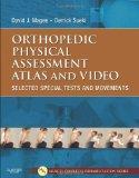 Orthopedic Physical Assessment Atlas and Video: Selected Special Tests and Movements (Muscul...