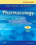 Study Guide for Pharmacology : A Nursing Process Approach