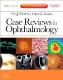 Case Reviews in Ophthalmology: Expert Consult - Online and Print, 1e (Expert Consult Title: ...