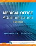 Medical Office Administration : A Worktext