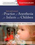 A Practice of Anesthesia for Infants and Children: Expert Consult - Online and Print, 5e (Pr...