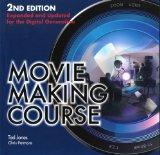 Moviemaking Course: Expanded and Updated for the Digital Generation
