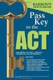 Pass Key To The ACT, 9th Edition (Barron's Pass Key to the ACT)