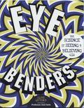 Eye Benders : The Science of Seeing and Believing