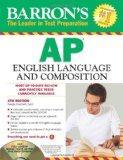 Barron's AP English Language and Composition with CD-ROM, 4th Edition (Barron's AP English L...