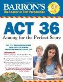 Barron's ACT 36 with CD-ROM, 2nd Edition: Aiming for the Perfect Score (Barron's ACT 36: Aim...