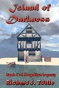 Island of Darkness (Forgotten Legacy, Book 5) (Volume 5)
