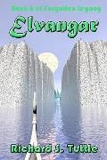 Elvangar (Forgotten Legacy, Book 6) (Volume 6)