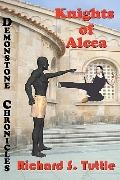 Knights of Alcea (Demonstone Chronicles, Book 1) (Volume 1)