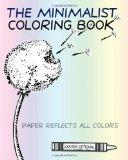 The Minimalist Coloring Book: The Absence Of Coloring Contains All Coloring (Zen Koan)
