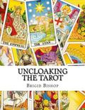 Uncloaking the Tarot : A Comprehensive Course in Tarot