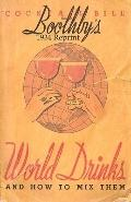 Boothby's 1934 Reprint World Drinks And How To Mix Them