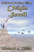 Origin Scroll: Targa Trilogy, Book 1 (Volume 1)