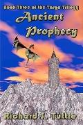 Ancient Prophecy: Targa Trilogy, Book 3 (Volume 3)