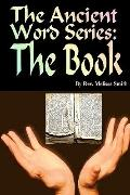 The Ancient Word Series: The Book