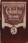 Complete Catalog Of Columbia Records 1918 Reprint