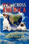 Pets Across America: Lessons About Life Animals Teach Us (Volume 1)