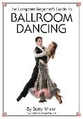 Complete Beginner's Guide to Ballroom Dancing