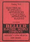 Beller Electric Supply Company: Catalog 1926 Reprint