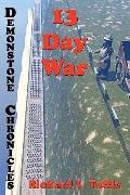 13 Day War: Volume Six Of Demonstone Chronicles (Volume 6)
