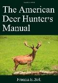 The American Deer Hunter's Manual