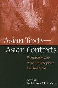 Asian Texts  Asian Contexts: Encounters With Asian Philosophies and Religions (Asian Studies...