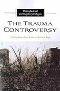 The Trauma Controversy: Philosophical and Interdisciplinary Dialogues (SUNY series in the Ph...