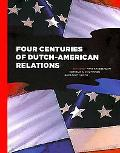 Four Centuries of Dutch-American Relations: 1609-2009