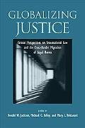 Globalizing Justice: Critical Perspectives on Transnational Law and the Cross-border Migrati...