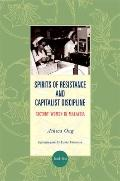 Spirits of Resistance and Capitalist Discipline : Factory Women in Malaysia