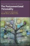 The Postconventional Personality: Assessing, Researching, and Theorizing Higher Development ...
