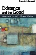 Existence and the Good : Metaphysical Necessity in Morals and Politics